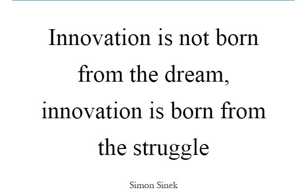 innovation-is-not-born-from-the-dream-innovation-is-born-from-the-struggle-quote-1
